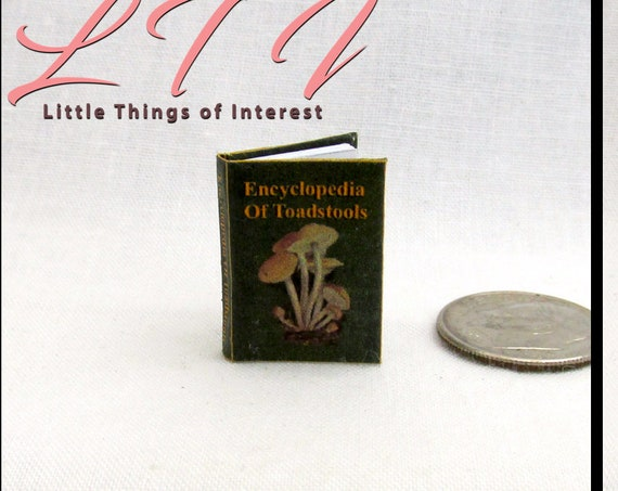 ENCYCLOPEDIA of TOADSTOOLS MAGICAL Textbook Miniature Dollhouse 1:12 Scale Illustrated Readable Magic Popular Boy Wizard Potter Witch Gypsy