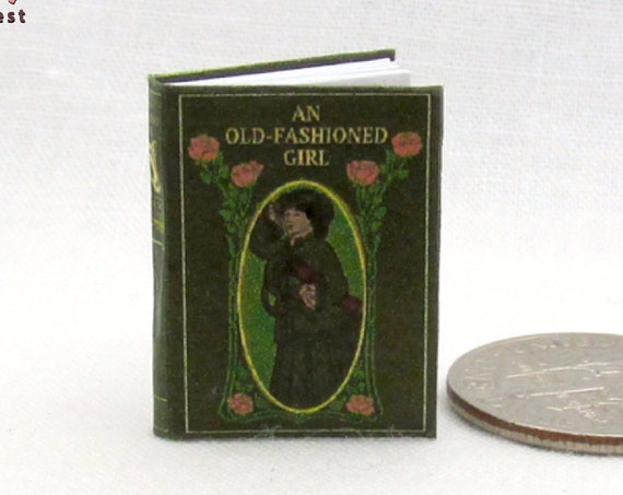 An OLD-FASHIONED GIRL Miniature Dollhouse 1:12 Scale Illustrated Readable Book