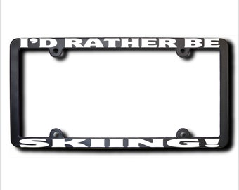 Id Rather Be Skiing License Plate Frame T Made In USA
