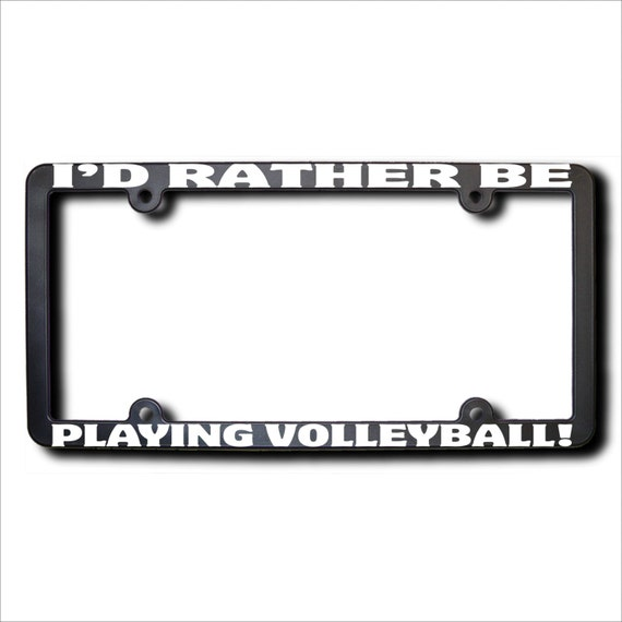 I D Rather Be Playing Volleyball License Plate Frame T Etsy