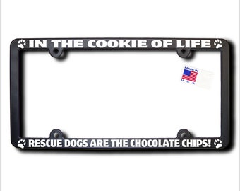 RESCUE DOGS Cookie Of Life License Plate Frame