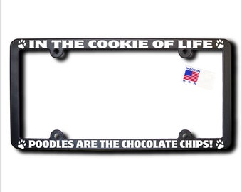 POODLES Cookie Of Life License Plate Frame