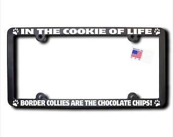 Border Collies Cookie Of Life License Plate Frame