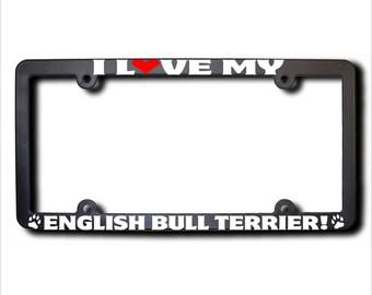 I Love My English Bull Terrier License Plate Frame USA (T)