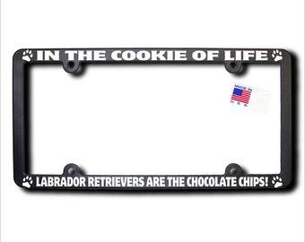 LABRADOR RETRIEVERS Cookie Of Life License Plate Frame