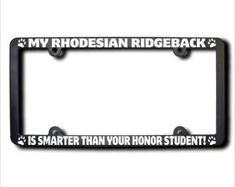 My Rhodesian Ridgeback Is Smarter License Plate Frame (T)
