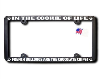 FRENCH BULLDOGS Cookie Of Life License Plate Frame