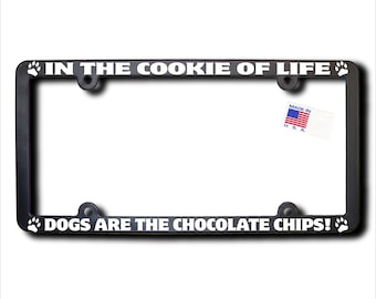 DOGS Cookie Of Life License Plate Frame