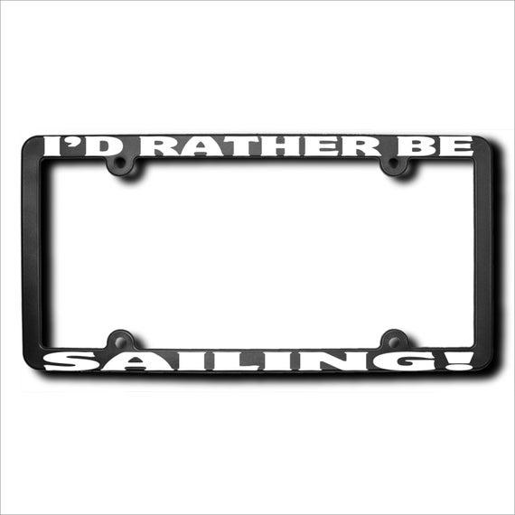 black I/'D RATHER BE SAILING License Plate Frame