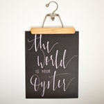 Nursery Decor Art - The World is Your Oyster - Hand lettered Print - Inspirational Quote Wall Art 11x14 - Gifts for Mom - Gifts under 10