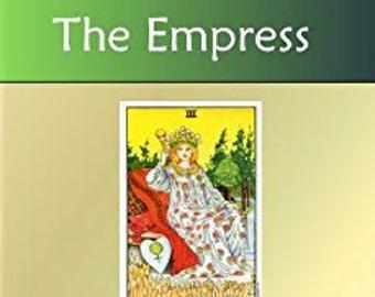 The Empress (Tarot Explorations Card-by-Card Book 4)