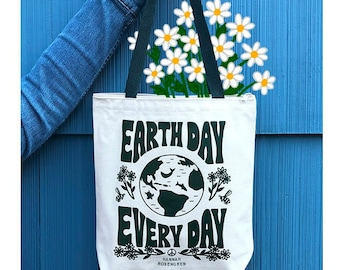 Earth Day Every Day / Eco-Friendly Tote Bag