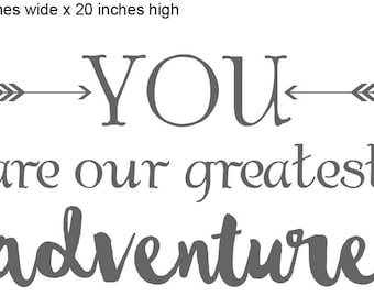 You Are Our Greatest Adventure Decal Etsy