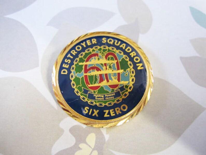 Vintage Military Challenge coin of Destroyer Squardron SIx Zero - 60 -  Estate find!