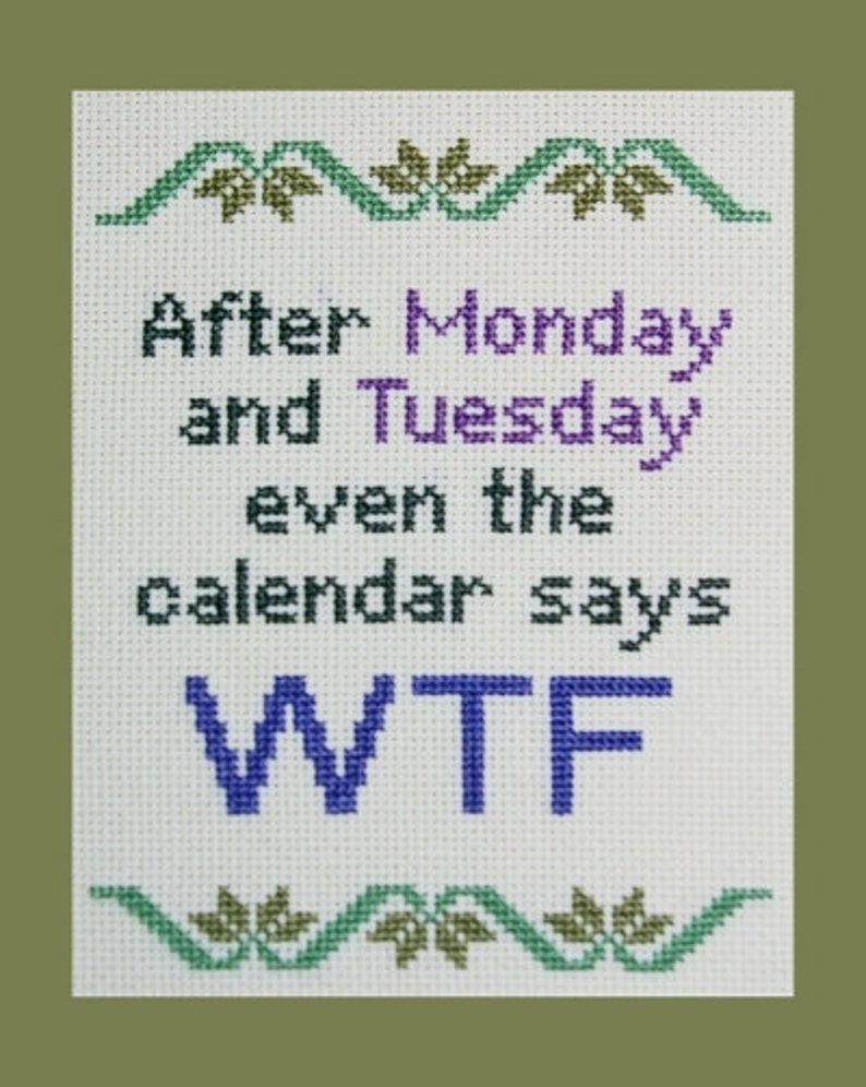 Cross Stitch Pattern Monday Tuesday WTF, Funny Weekday Calendar Embroidery  Design, Snarky Cross Stitch Instant Download PDF