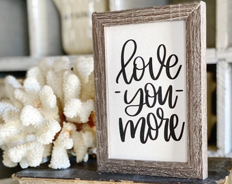 Love You More WEDDING SOULMATE Framed Sign Farmhouse Decor Barn Wood Rustic