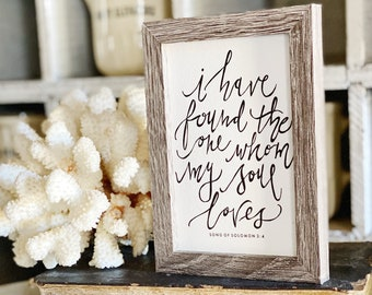 I Have Found The One My Soul Loves WEDDING SOULMATE Framed Sign Farmhouse Decor Barn Wood Rustic Bible Verse