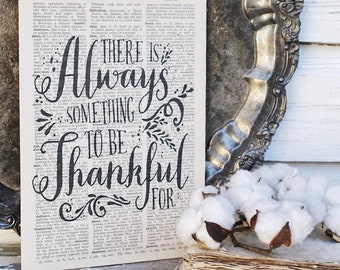 Always Something to be THANKFUL For Sign Vintage Dictionary Art Print Farmhouse Decor Fixer Upper Decor Fall  Book Page Sign