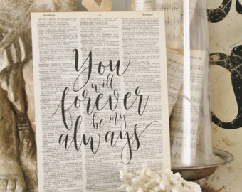 Vintage Dictionary Art Print You Will Forever Be My Always  Farmhouse Decor Wedding Bible Scripture Verse Book Page Wall Art