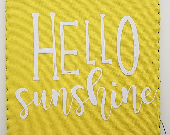 Hello Sunshine Can Cooler - Perfect for that person in your life who is always happy like the sun!