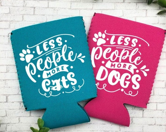 Less People More Cats, Less People More Dogs Can Cooler