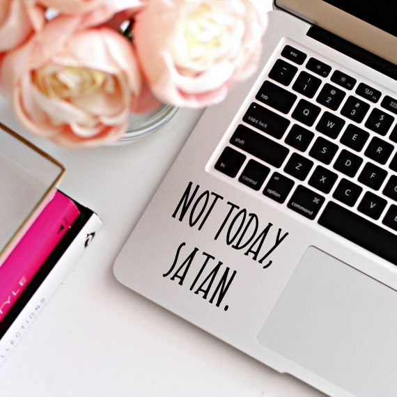 Not Today Vinyl Decal - Perfect for your car, tumber, waterbottle, laptop, tablet, notebook and more!