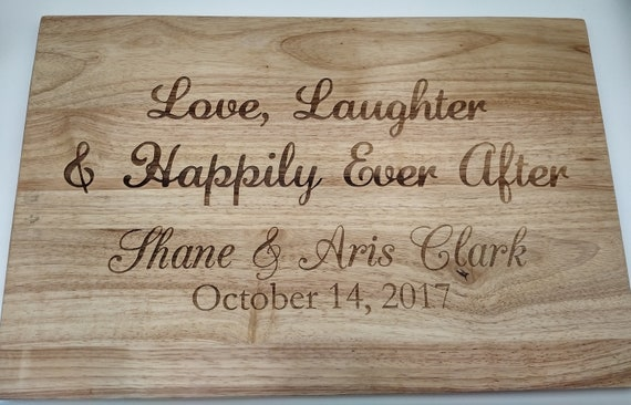 Love, Laughter & Happily Ever After Engraved Cutting Board - Multiple Sizes!  Perfect for a Wedding or Anniversary