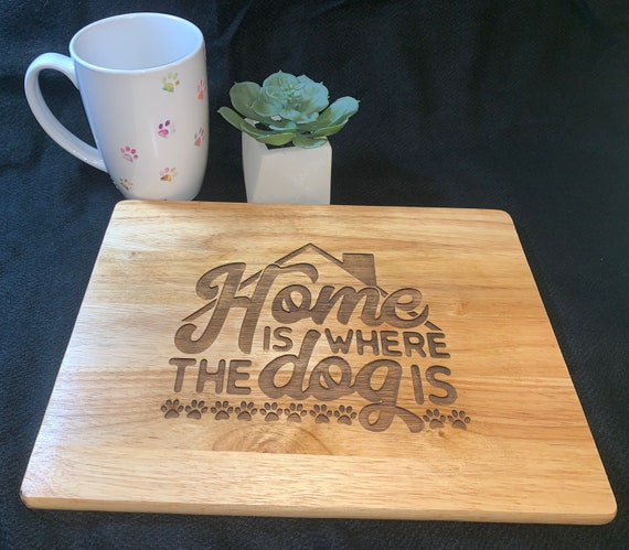 Home Is Where the Dog Is - Cutting Board