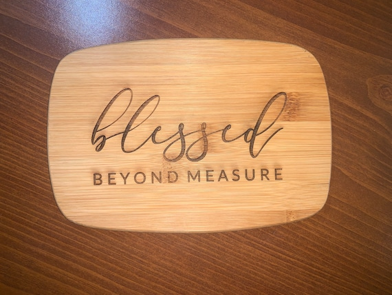 Blessed Beyond Measure - Cutting Board