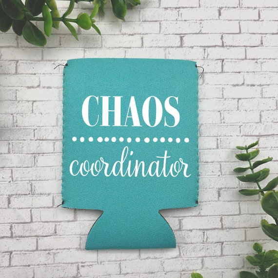 Chaos Coordinator - Perfect for the mom, dad, teacher, parent or friend who has chaos all around them.