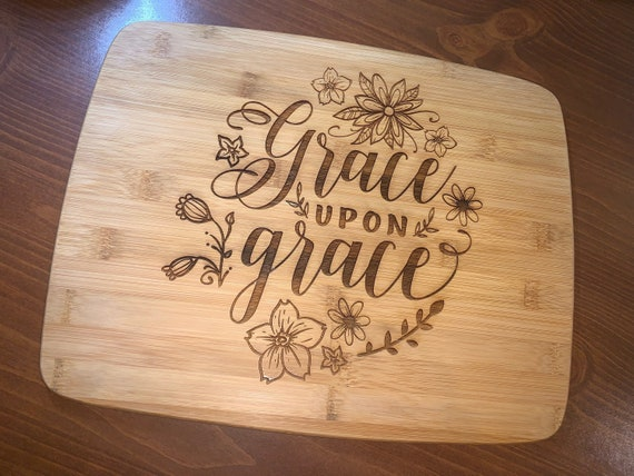Grace Upon Grace - Cutting Board