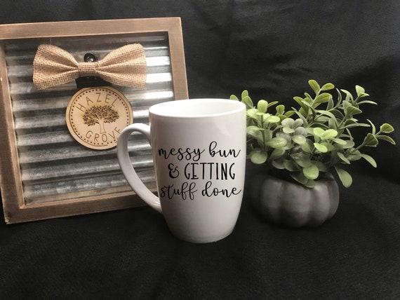 Messy Bun & Getting Stuff Done - 16oz Mug