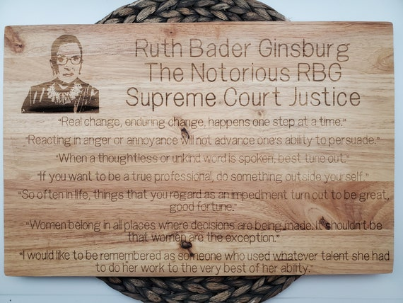 Ruth Bader Ginsburg Quotes Cutting Board/Plaque - The Notorious RBG - Supreme Court Women - RBG Quotes