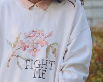 fight me - floral - cross stitch printed - gildan - cozy crewneck sweatshirt - gift for her