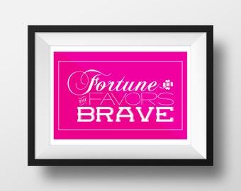 Fortune Favors the Brave, Fortunate, Brave, Favors, Printable, Wall Art, Digital Download, Office Art, Typography Art