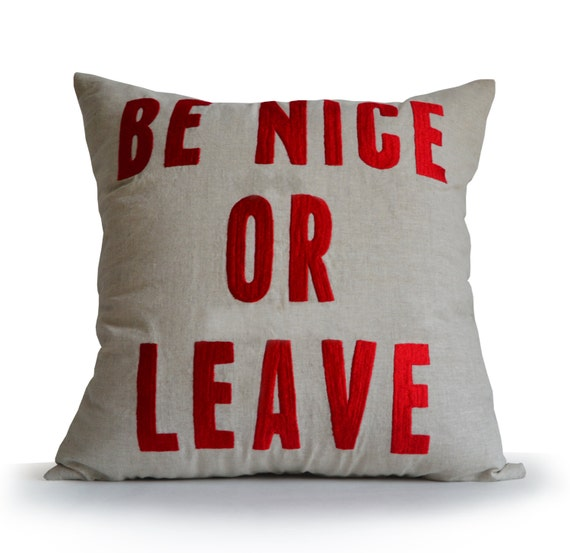 Be Nice Or Leave Pillow Cover Throw Pillow With Word Linen