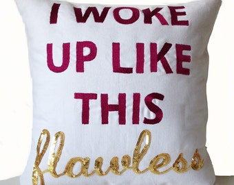 Dorm Decor Cute Pillows, I Woke Up Like This Flawless Pillow Cover, Cotton Anniversary Gift For Her, White Cotton Canvas Throw Pillow 16x16