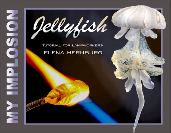 JELLYFISH. Tutorial for lampworkers