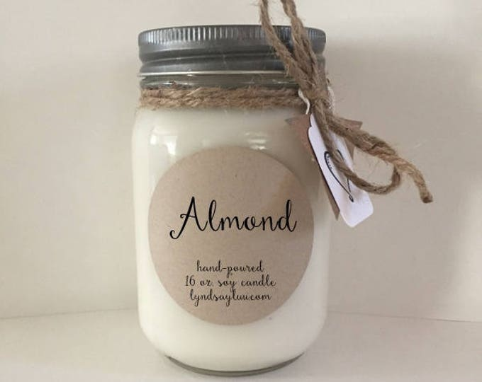 Handmade, Hand Poured, all Natural, ALMOND, 100% Soy Candle in 16 oz. Glass Mason Jar with Cotton Wick