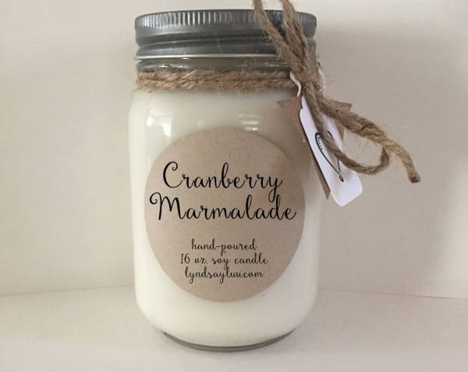 Handmade, Hand Poured, all Natural, Cranberry Marmalade, 100% Soy Candle in 16 oz. Glass Mason Jar with Cotton Wick