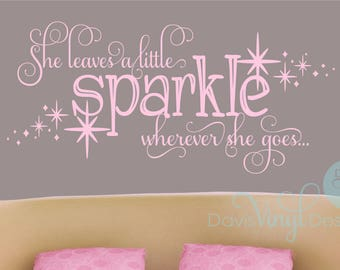 She Leaves A Little Sparkle Wherever She Goes Wall Decal Sticker, Girl Room Decor