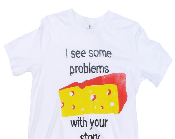I See Some Problems T-shirt