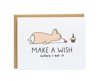 Make A Wish Before I Eat It Dog Birthday Card Corgi Funny Happy Best Friend Cute