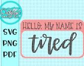 Hello my name is SVG, Nametag SVG, Funny SVG, Joke svg file, funny clip art, occupational svg, occupational clip art, sublimation files