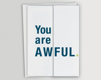 Funny Accordion Fold Card - You are Awful Card / Funny Birthday Card / Funny Just Because Card for friend - Funny Mother's Day Card