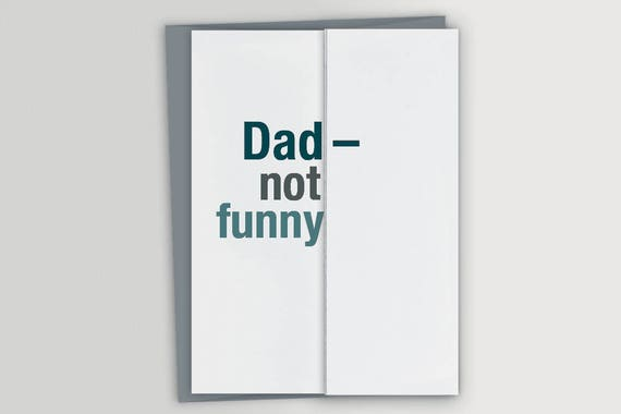 Dad Not Funny Funny Fathers Day Card Funny Birthday Etsy