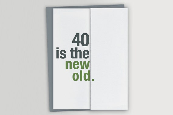 Funny 40th Birthday Card 40 Is The New Old Etsy