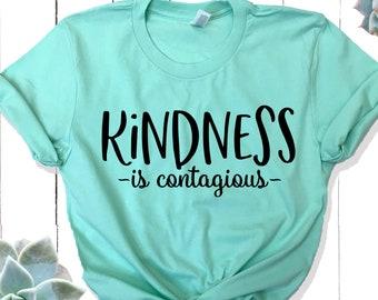 Kindness is contagious Tee Shirt - Kindness T-Shirt - Kind Shirt - Anti Bullying Shirt - Inspirational Shirt - Teacher Shirt