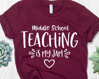 Middle School Teaching is My Jam Shirt - Teacher Shirt - 6th Grade Teacher  Shirt - 7th Grade Teacher Shirt - 8th Grade Teacher Shirt e9936ffc19ef