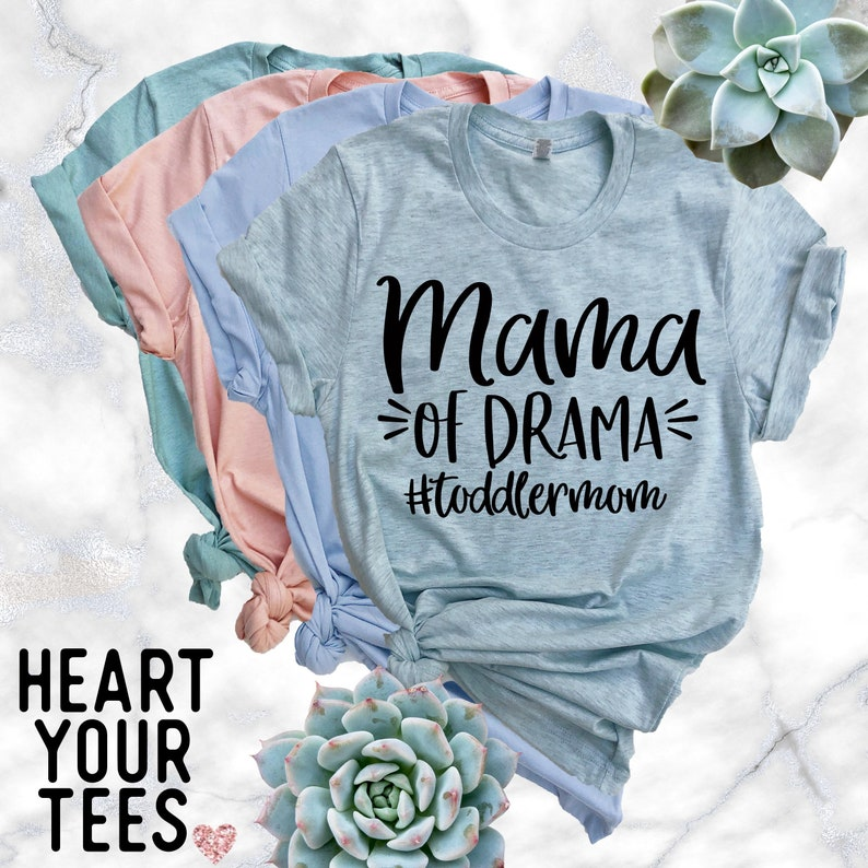 734a9a68d7afd Mama of Drama #toddlerlife Shirt - Mom of Toddler Shirt - Funny Mom Shirt -  Mama T-Shirt - Gift For Mom